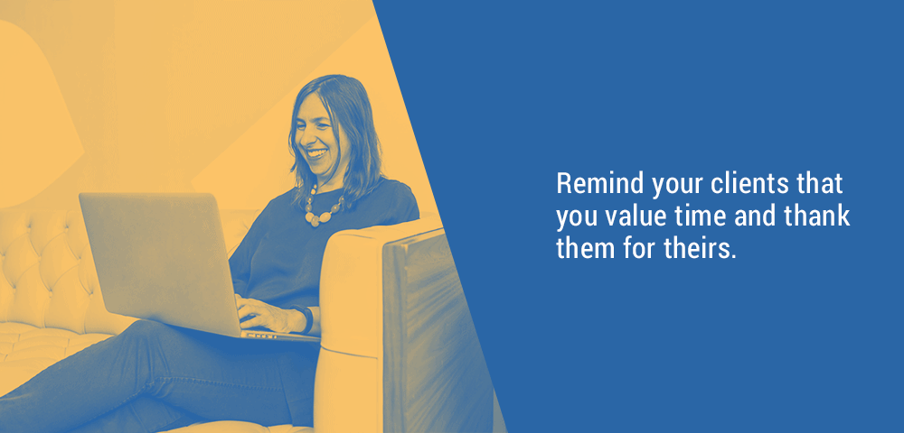remind clients you value time