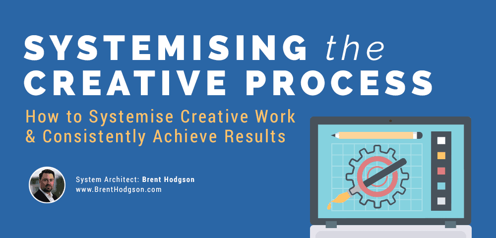 systemising the creative process