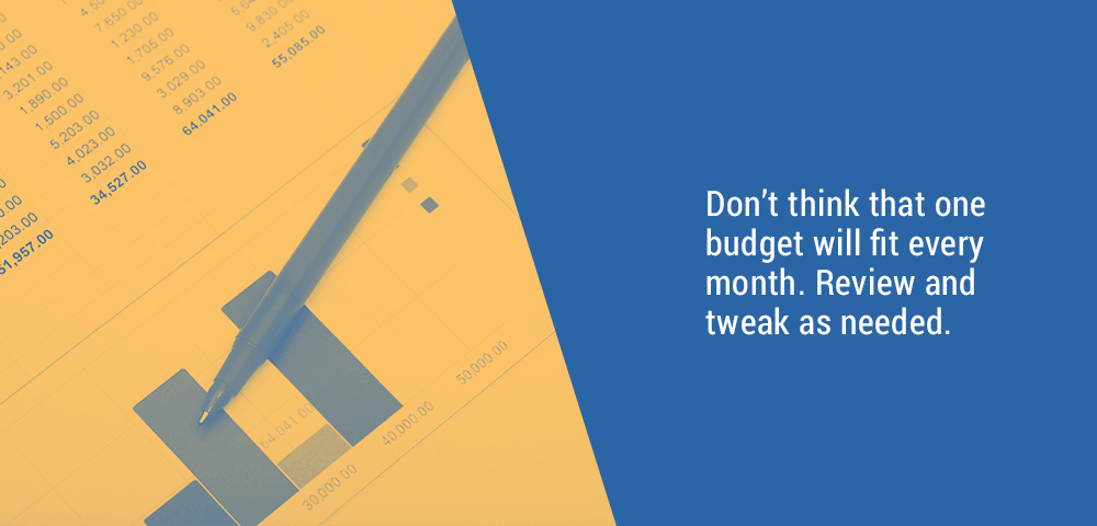 review and tweak your monthly budget