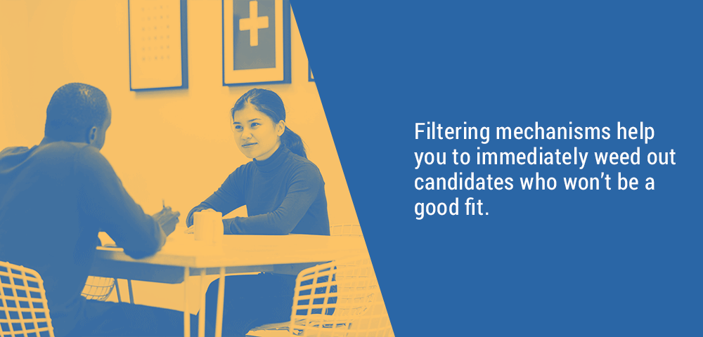 use filtering mechanisms to weed out unfit candidates