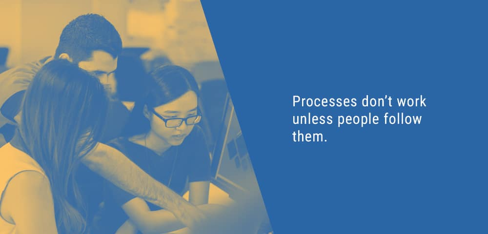 processes don't work unless people follow them
