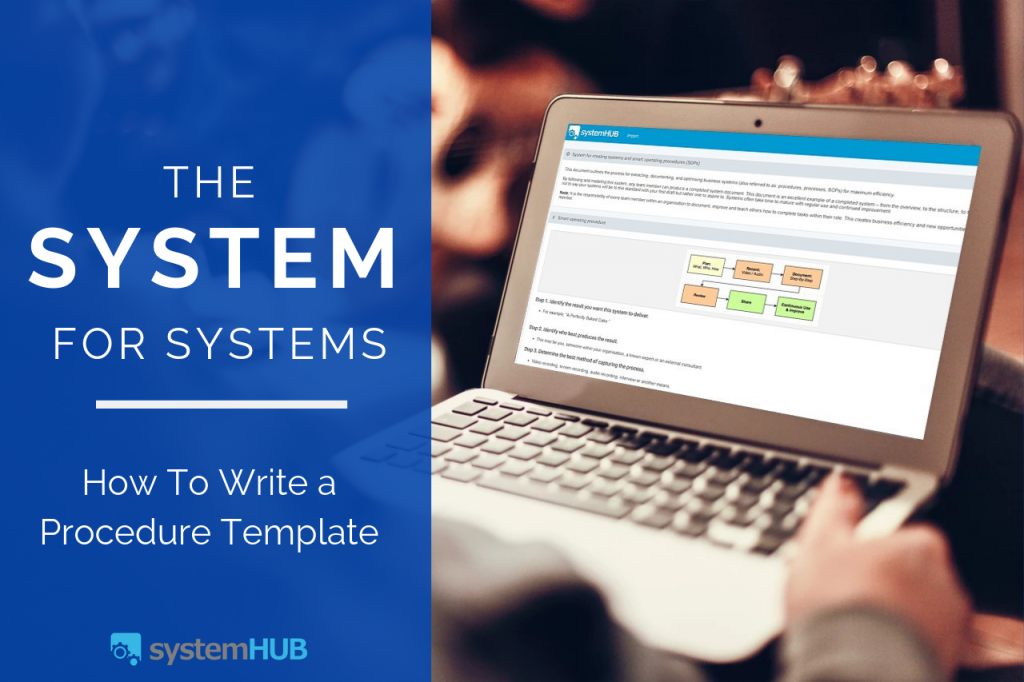 The System for Sytems. How to Write a Procedure Template -SystemHUB