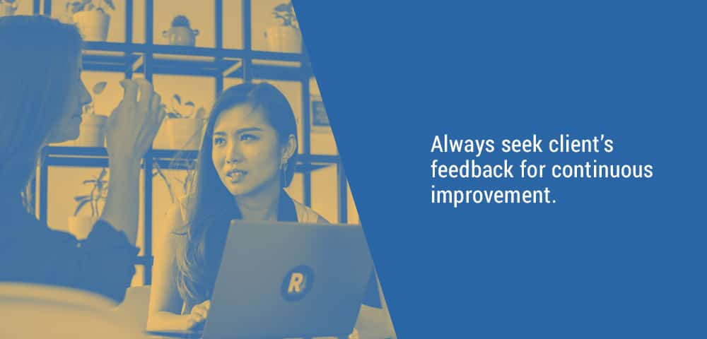 always seek clients' feedback for continuous improvement