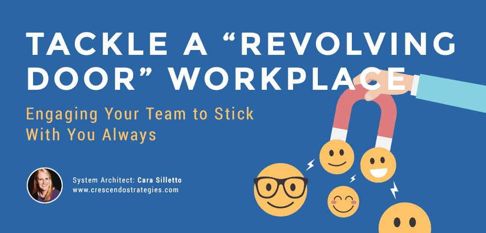 tackle a revolving door workplace