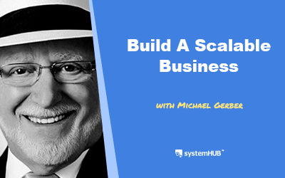 EP 12: 'Beyond The E-Myth' Framework Explained with Michael E. Gerber