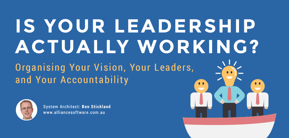organise your vision, your leaders, and your accountability