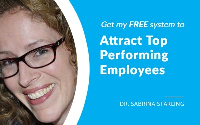 EP 62: The How to Hire the Best System™: The Small Business Owner's Ultimate System for Attracting A-Players with Dr. Sabrina Starling