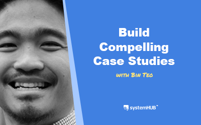 EP 77: The System For Building Compelling Case Studies That Convert Prospects To Buyers with Bin Teo