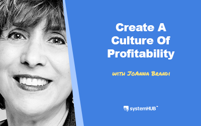 EP 91: The 5-Step System For Creating A Culture of Positivity, Productivity, and Profitability with JoAnna Brandi
