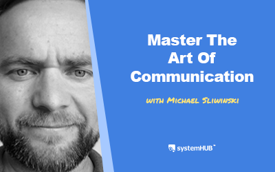 EP 75: The Pyramid Of Communication System with Michael Sliwinski