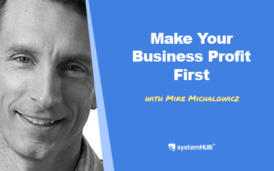 EP 89: The Profit First System with Mike Michalowicz