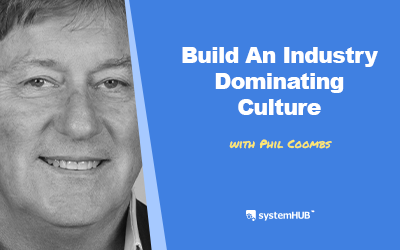 EP 82: The System To Build An Industry Dominating Culture with Phil Coombs