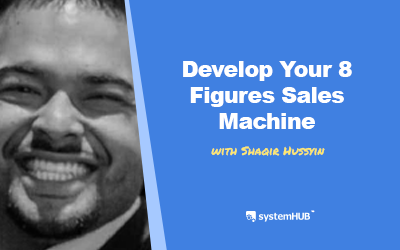EP 88: The Sales System Of An 8 Figure Business with Shaqir Hussyin