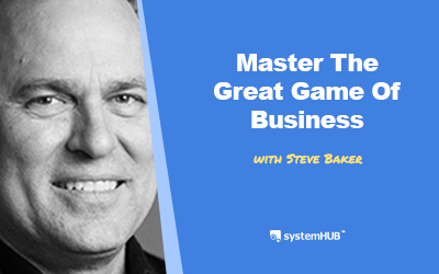 EP 73: The Great Game Of Business System with Steve Baker