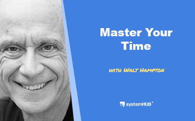 EP 92: The Power Principles of Time Mastery with Walt Hampton, J.D.